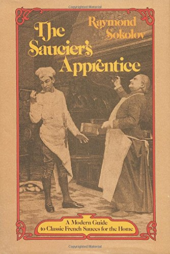 The Saucier's Apprentice: A Modern Guide to Classi...