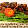 Low Carb Diet Mistakes - 7 Most Common