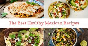 The Best Healthy Mexican Recipes